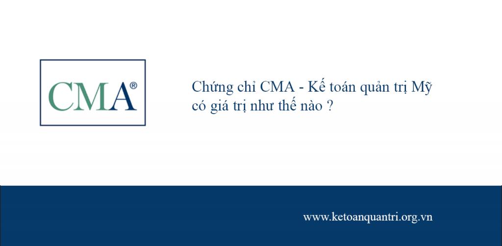 Chứng chỉ CMA – Kế toán quản trị Mỹ có giá trị như thế nào?