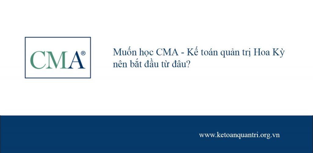 Muốn học CMA – Kế toán quản trị Hoa Kỳ nên bắt đầu từ đâu